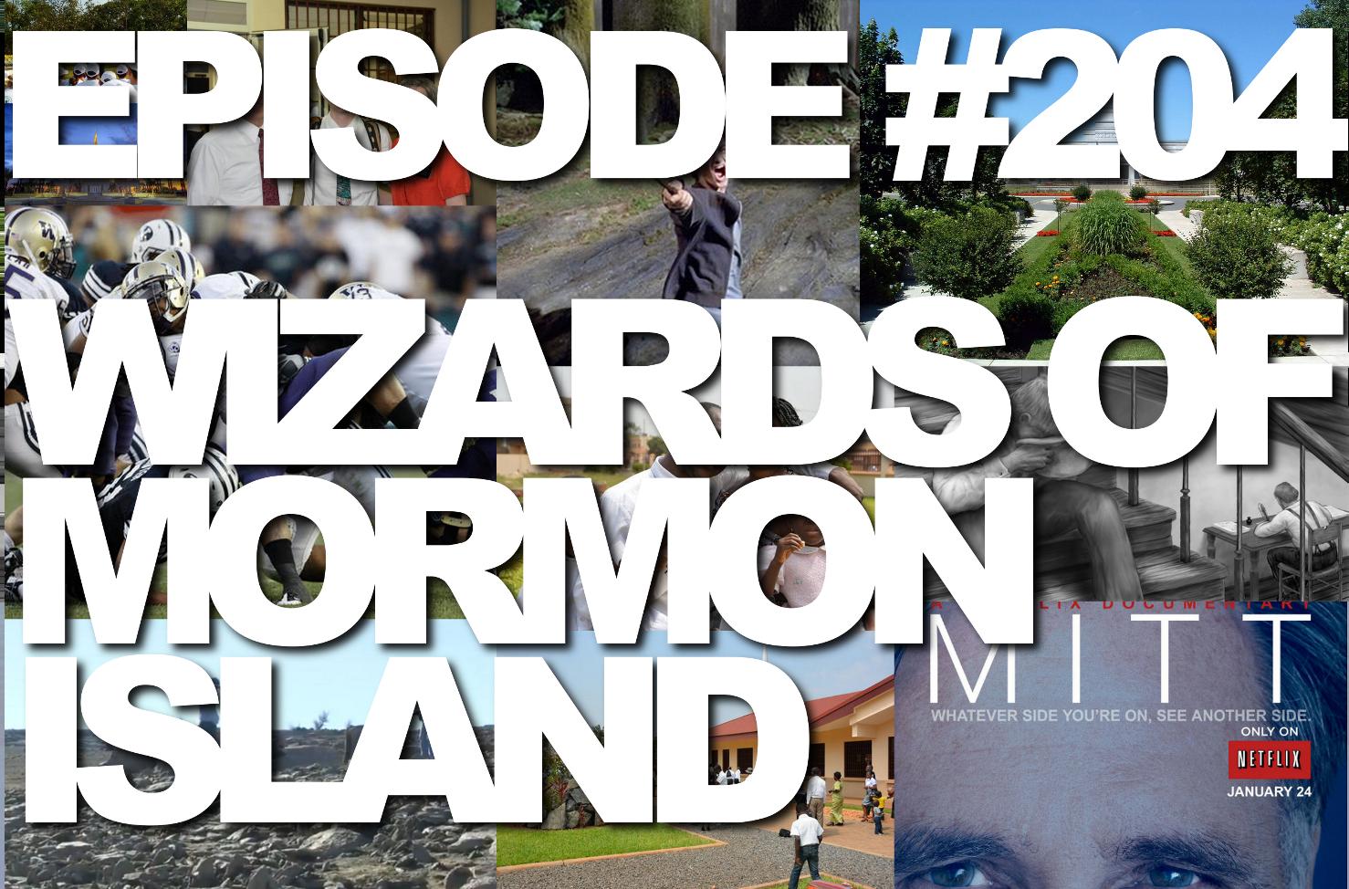 Episode #204 – Wizards of Mormon Island