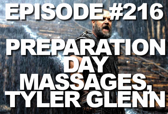 Episode #216 – Preparation Day Massages, Tyler Glenn