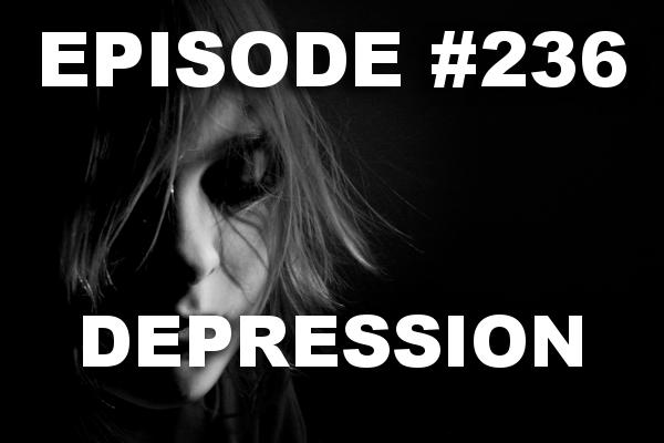 Episode #236 – Depression