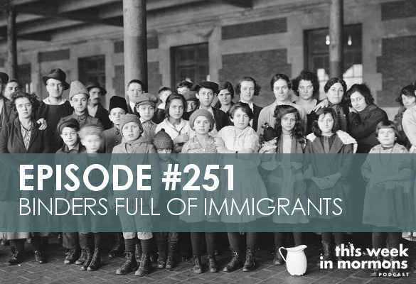 Episode #251 – Binders Full of Immigrants