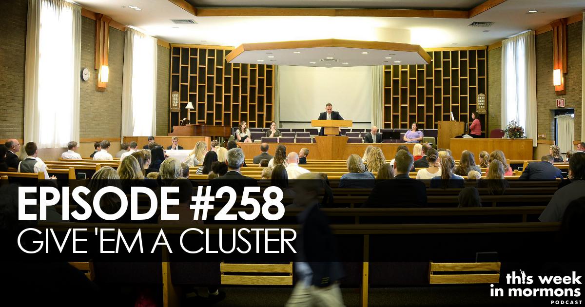 Episode #258 – Give 'em a Cluster