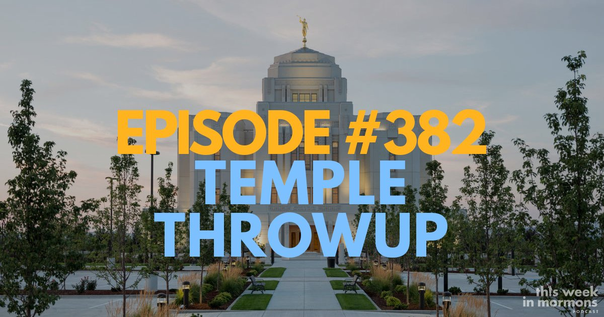 Episode #382 – Temple Throwup