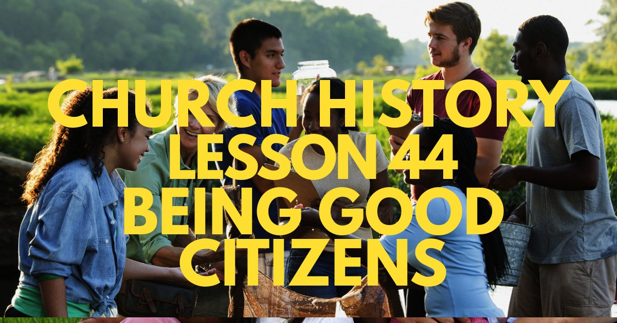 Church History Lesson 44: Being Good Citizens