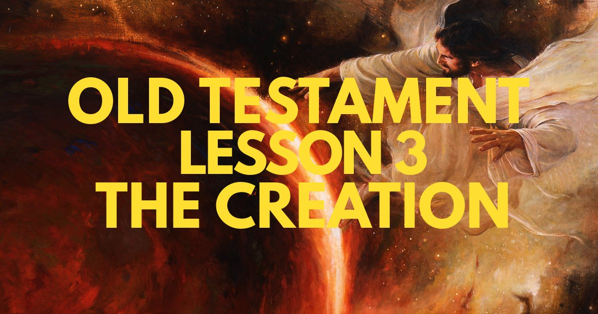 Old Testament Lesson 3 – The Creation