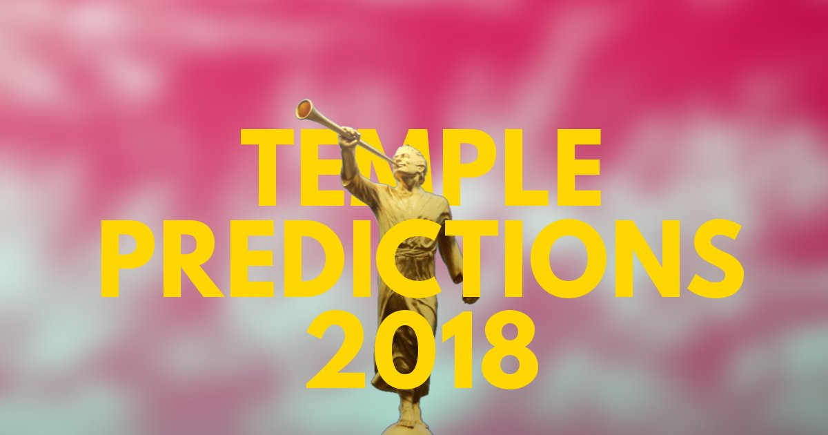 Temple Predictions – April 2018 General Conference