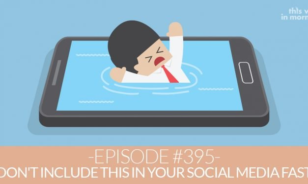 Episode #395 – Don't Include This in Your Social Media Fast