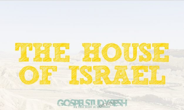 The House of Israel – Gospel Study Sesh