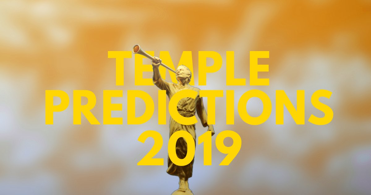 Temple Predictions – April 2019 General Conference