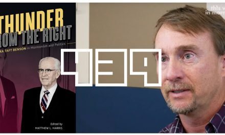 EP 439 – Ezra Taft Benson and the Mormon Right w/ Matt Harris