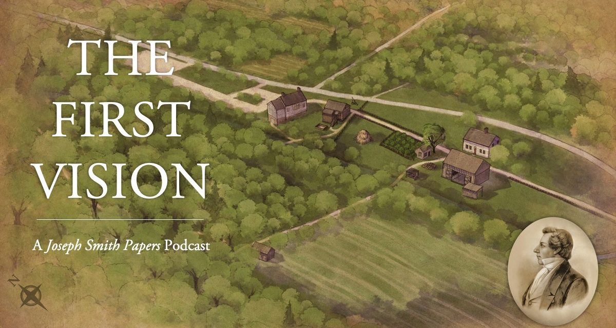 New Podcast Examines the First Vision in Historical Context