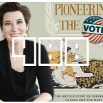 EP 488 – Pioneering the Vote: Neylan McBaine on Utah's Role in Women's Suffrage