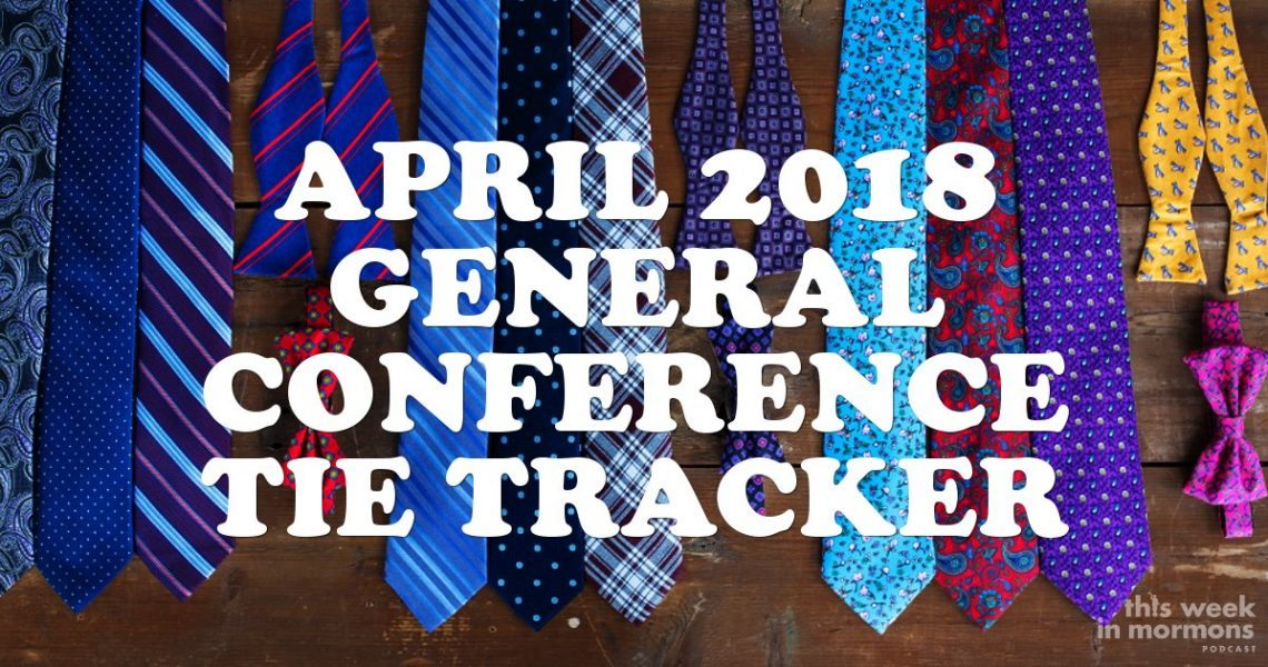 April-2018-general-conference-tie-tracker