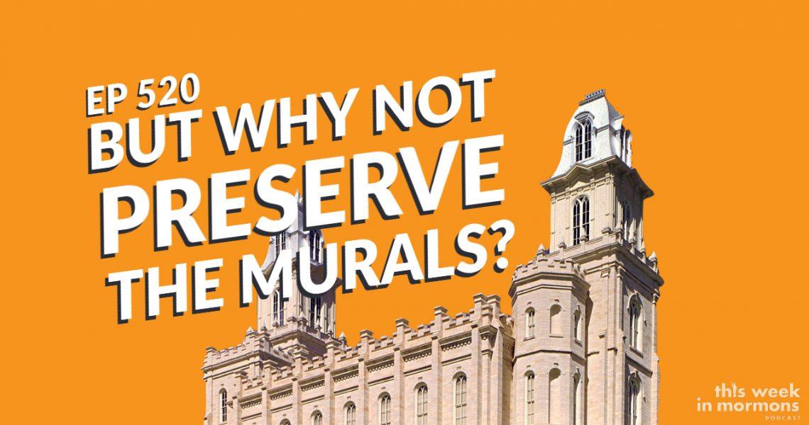 TWiM_EP520_Preserve_the_Murals