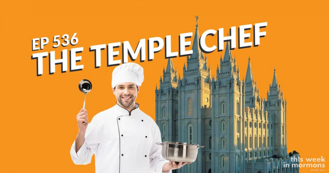 TWiM_EP536_The_Temple_Chef_LDS_Podcast
