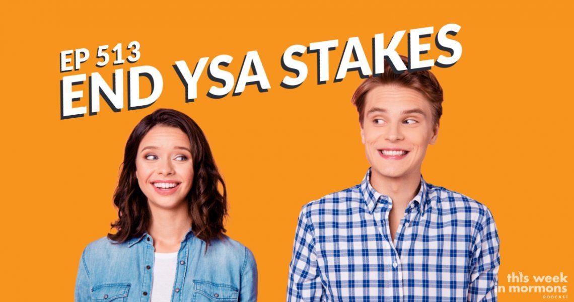 twim_EP513-end-ysa-lds-mormon-latter-day-saint-singles-stakes