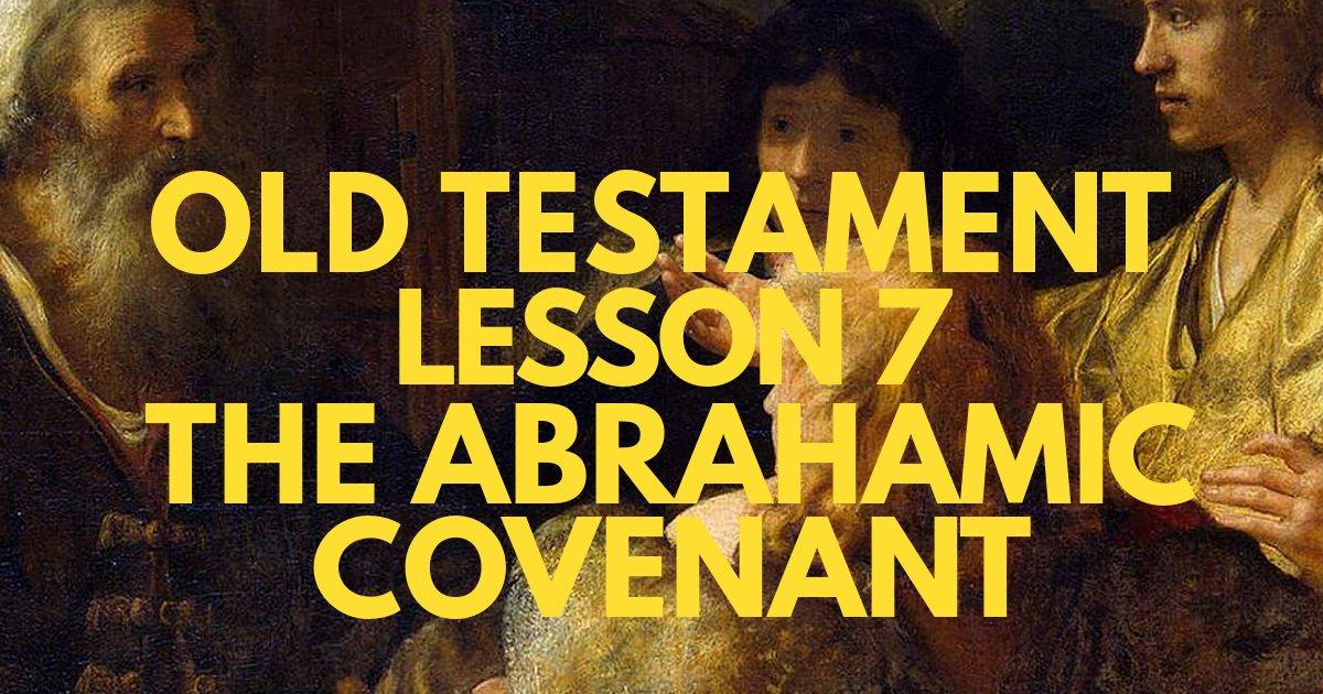 SSB_OT_EP07_Abrahamic_Covenant