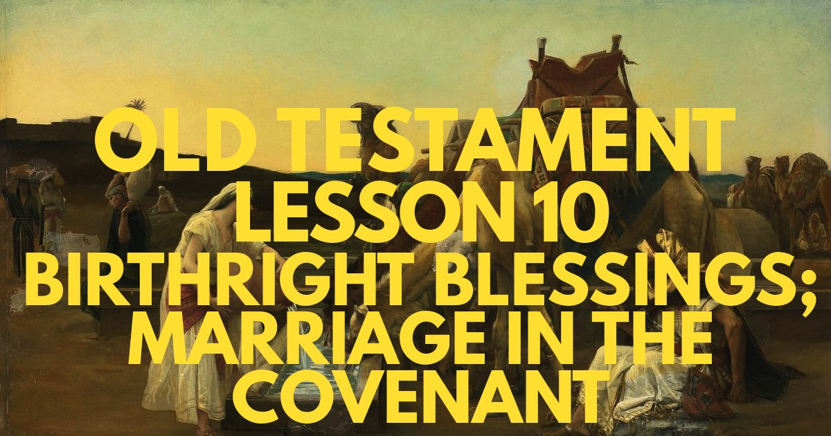SSB_OT_EP10-birthright-blessings-marriage-covenant