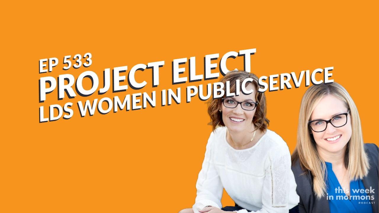 TWiM_EP533_Project_Elect_LDS_Women_Politics_Audrey_Martin_Rachelle_Price