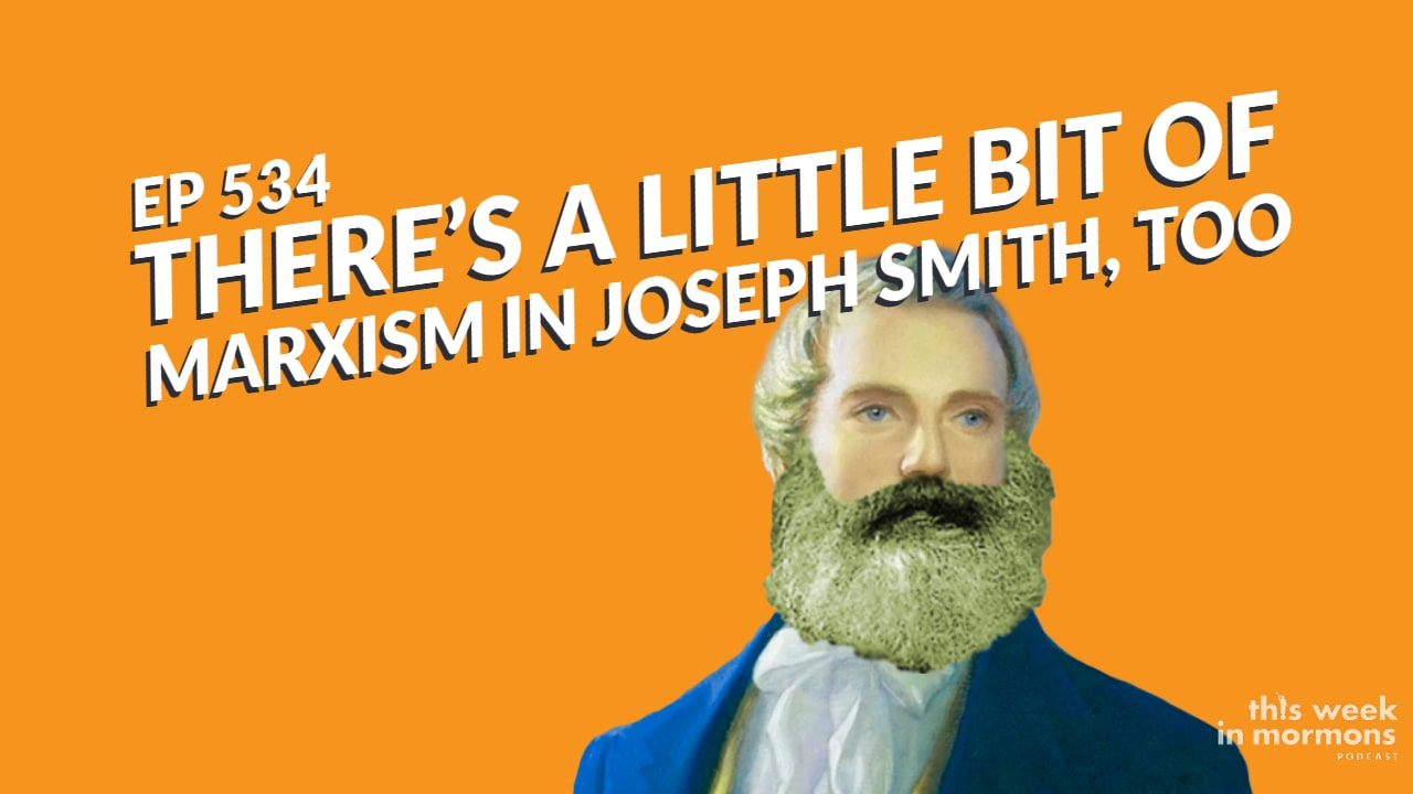 TWiM_EP534_Joseph_Smith_Marxist_NCAAP_Latter_day_Saints_David_Archuleta_LGBTQ